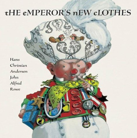 The Emperor's New Clothes: Hans Christian Andersen;