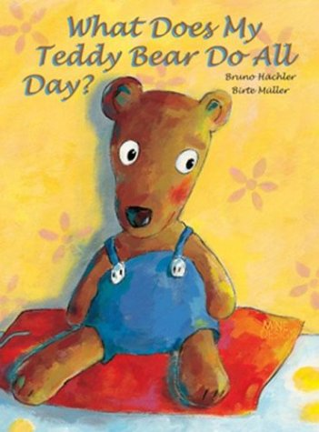 9780698400030: What Does My Teddy Bear Do All Day?