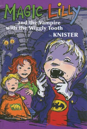 Magic Lilly & The Vampire with the: Knister