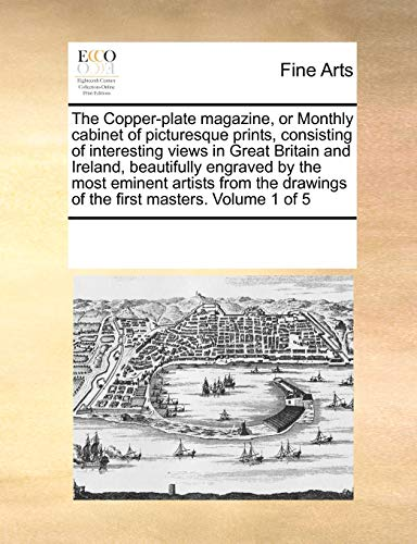 The Copper-Plate Magazine, or Monthly Cabinet of: Multiple Contributors