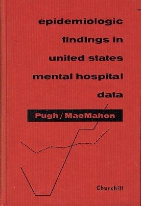 Epidemiologic Findings in United States Mental Hospital: Thomas F. Pugh
