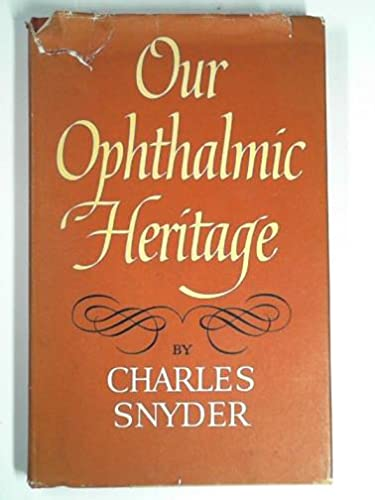 OUR OPHTHALMIC HERITAGE: Charles Snyder