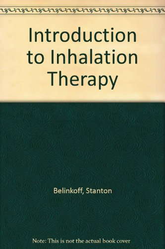 Introduction to Inhalation Therapy: Belinkoff, Stanton