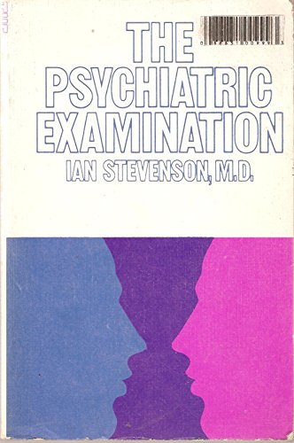 the PSYCHIATRIC EXAMINATION *: STEVENSON, Ian, M.