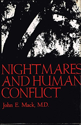 Nightmares and Human Conflict: MacK, John E.