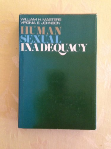 Human Sexual Inadequacy: Masters, William and Virgina E. Johnson
