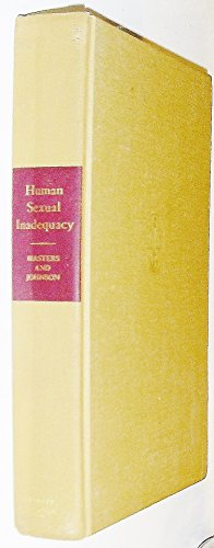 Human Sexual Inadequacy: William H. Masters,