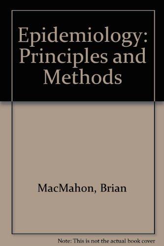 Epidemiology Principles and methods: Brian MacMahon; Thomas