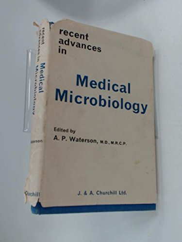 Recent Advances in Medical Microbiology: Waterson, A.P.