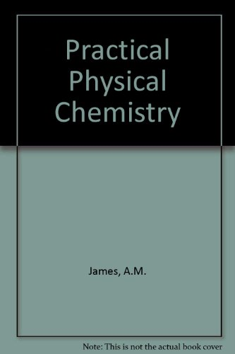 Practical Physical Chemistry: James, A.M.
