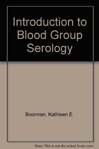 An Introduction to Blood Group Serology [Fourth 4th Edition]: Boorman, Kathleen E.; Dodd, Barbara E...