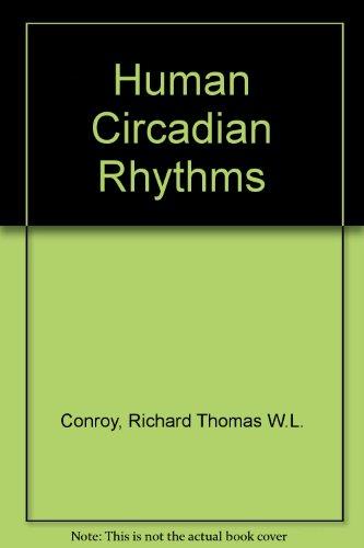 Human circadian rhythms: Conroy, R. T. W. L., and and J. N. Mills