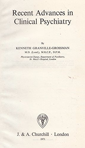 Recent Advances in Clinical Psychiatry: Granville-Grossman, Kenneth