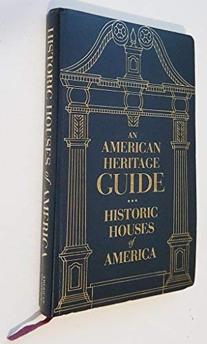 9780700113620: An American Heritage Guide: Historic Houses Of America