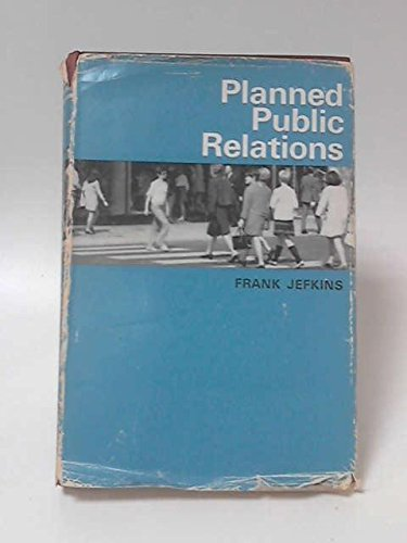 Planned public relations,: Jefkins, Frank William