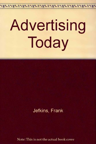 Advertising Today: Jefkins, Frank