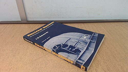 Electrical machines: An introduction to principles and: J. D Edwards