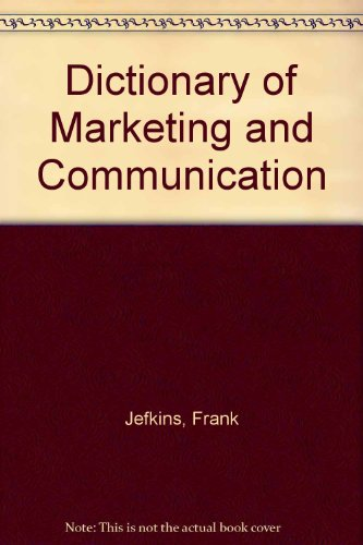 Dictionary of Marketing and Communication: Jefkins, Frank