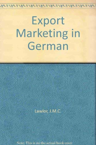 Export Marketing in German: Lawlor J. M. C.