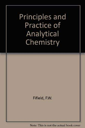 Principles and Practice of Analytical Chemistry Fifield, F. W. and Kealey, D.