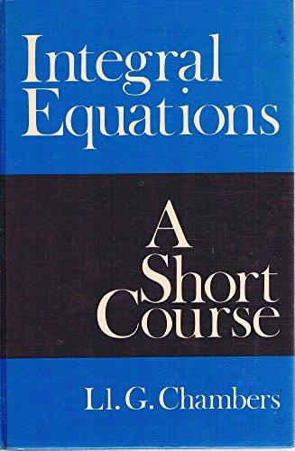9780700202621: Integral Equations: A Short Course