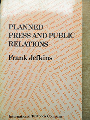 Planned Press and Public Relations: Jefkins, Frank William