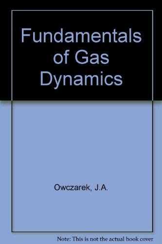 Fundamental of Gas Dynamics: Owczarek, Jerzy A.