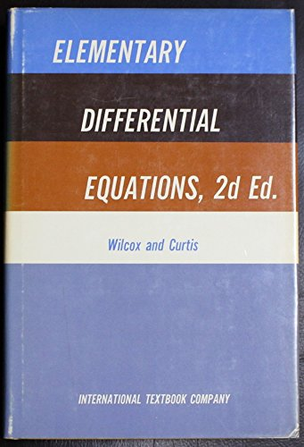 ELEMENTARY DIFFERENTIAL EQUATIONS: L. R. & Curtis, Herbert J. Wilcox