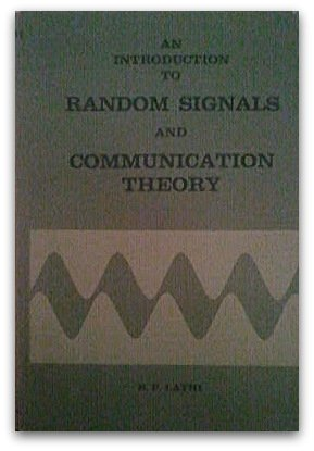 Introduction to Random Signals and Communication Theory: B P Lathi