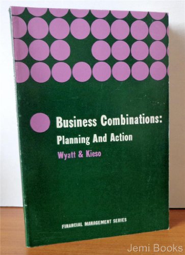 9780700222209: Business Combinations: Planning and Action (Financial Management S.) by Wyatt...
