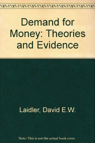 The Demand for Money: Theories and Evidence: David Laidler