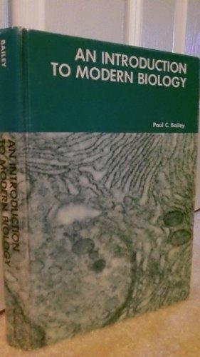 An Introduction to Modern Biology: Bailey, Paul C.
