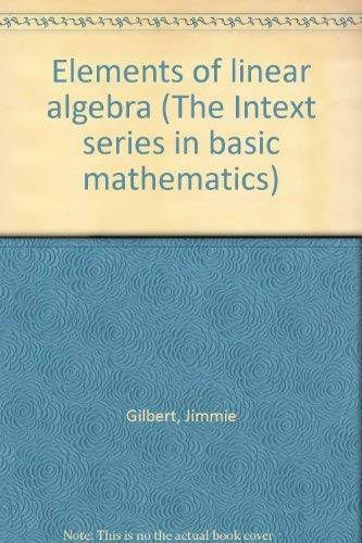 9780700222629: Elements of linear algebra (The Intext series in basic mathematics)