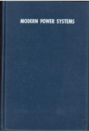 Modern power systems (The International series in electrical engineering): Neuenswander, John R