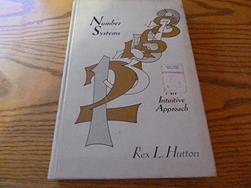Number systems;: An intuitive approach: Hutton, Rex L