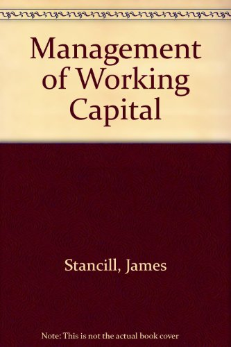 Management of Working Capital (Financial management series): Stancill, James