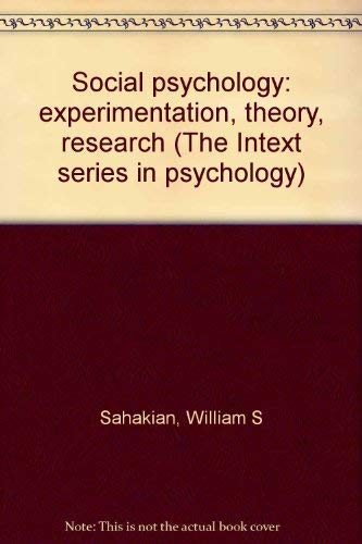 Social psychology: experimentation, theory, research (The Intext series in psychology): William S ...