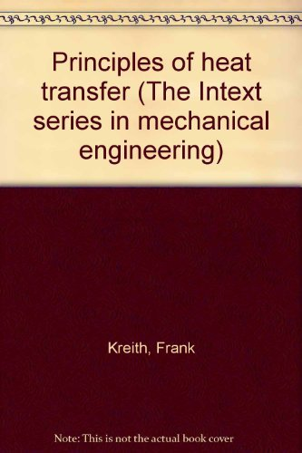 9780700224227: Principles of heat transfer (The Intext series in mechanical engineering)