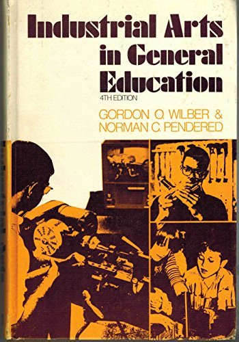 Industrial arts in general education: Gordon Owen Wilber