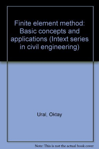 Finite element method: basic concepts and applications: Ural, Oktay