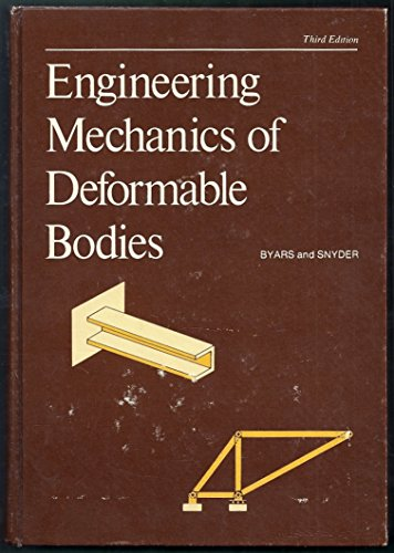 Engineering Mechanics of Deformable Bodies: Edward Ford Byars;