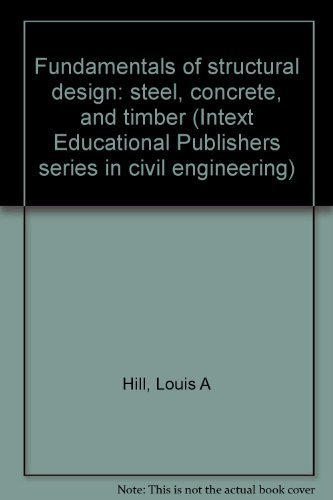 9780700224623: Fundamentals of structural design: steel, concrete, and timber (Intext Educational Publishers series in civil engineering)