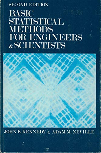 Basic Statistical Methods for Engineers and Scientists: John B Kennedy,