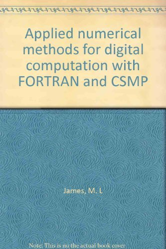 APPLIED NUMERICAL METHODS FOR DIGITAL COMPUTATION WITH: James, M.L.; Smith,