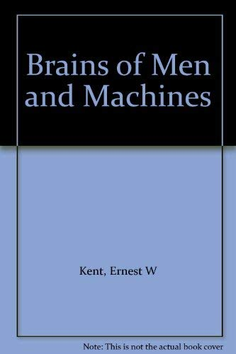 9780700341238: Brains of Men and Machines