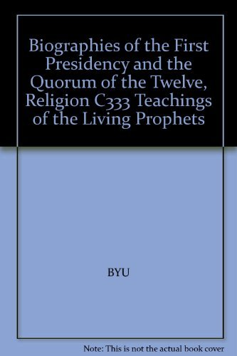 9780700396726: Biographies of the First Presidency and the Quorum of the Twelve, Religion C333 Teachings of the Living Prophets