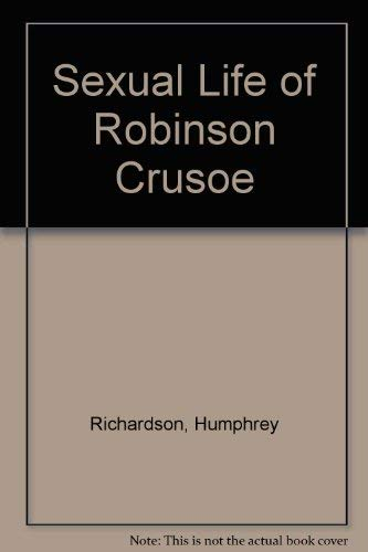 9780700410101: Sexual Life of Robinson Crusoe