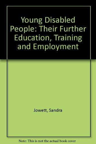 Young Disabled People: Their Further Education, Training, and Employment: A Follow-up of Disabled ...