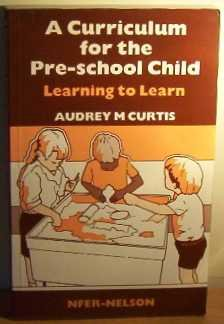 9780700506408: A Curriculum for the Pre-School Child: Learning to Learn
