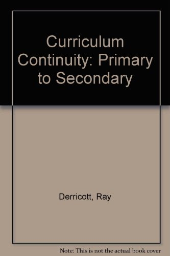 Curriculum Continuity: Primary to Secondary: Ray Derricott